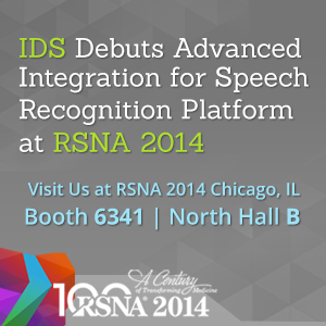 IDS Debuts at RSNA 2014 Advanced Integration with Cloud Speech Engine for its Voice2Dox Speech Recognition and Reporting Platform