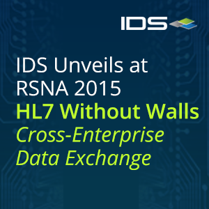 IDS Unveils at RSNA 2015 HL7 Without Walls (WoW) Cross-Enterprise Data Exchange