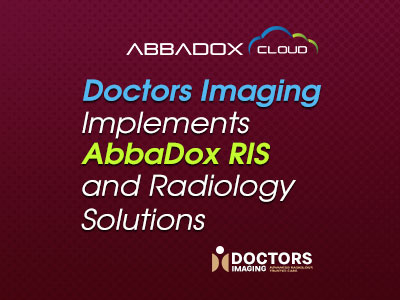 Doctors Imaging Implements AbbaDox RIS and Radiology Solutions